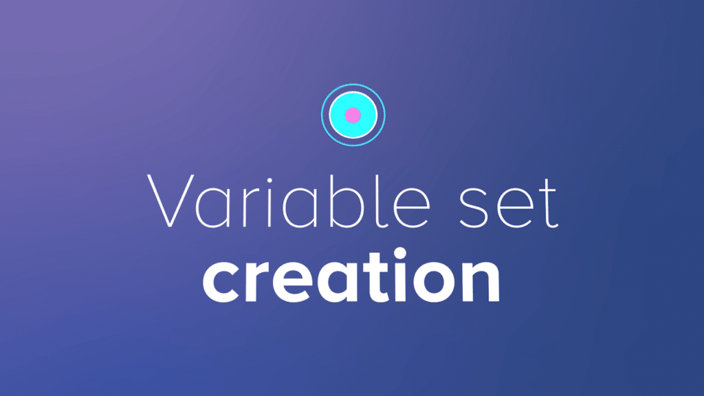 Variable set creation